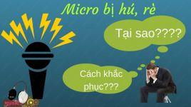 Phải làm gì khi micro hát karaokecủa bạn bị hú, rít?