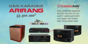 Dàn Karaoke Gia Đình Arirang 6 Số Giá Chỉ 33 Triệu Đồng